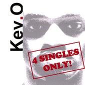 4 Singles Only! de Kev.O