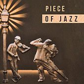 Piece of Jazz – Peaceful Piano Jazz for Relaxing Time, Best Background Jazz for Dinner by The Jazz Instrumentals