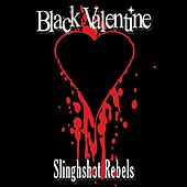 Slingshot Rebels von Black Valentine