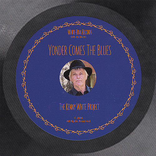 Yonder Comes the Blues by Kenny White