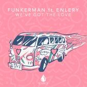 We've Got The Love by Funkerman