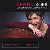 Where You'll Find Me by Kristin Korb