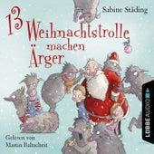 13 Weihnachtstrolle machen Ärger von Sabine Städing