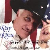 In God We Still Trust von Ray Kiker