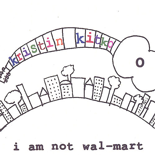 I Am Not Wal-Mart by Kristin Kitko