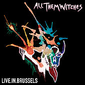 Live In Brussels by All Them Witches