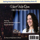 Heart Wide Open - Self-Care for Everyone by Sandi Kimmel