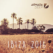 Armada Deep - Ibiza 2016 von Various Artists