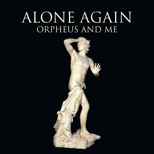 Orpheus and Me by Alone Again