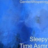 Sleepy Time Asmr von Gentle Whispering