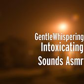 Intoxicating Sounds Asmr von Gentle Whispering