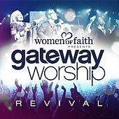 Women of Faith Presents Gateway Worship Revival de Gateway Worship