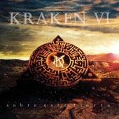 Kraken VI: Sobre Esta Tierra by Kraken