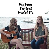 One Dance / Needed Me / Too Good (feat. Jaclyn Davies) by Megan Davies