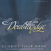 Glorify Your Name (Remixed) - Vol I by Double Edge