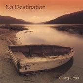 No Destination by Gary Jess