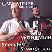 Stand Fast Stand Steady by Gary Miller