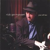 You Tell Me von Rick Germanson