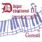 Divine Devotions Iii by Geresti