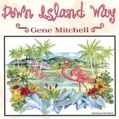 Down Island Way by Gene Mitchell