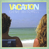 Vacation by Gene Mitchell