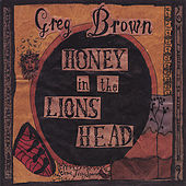Honey in the Lion's Head by Greg Brown