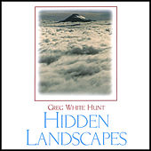 Hidden Landscapes by Greg White Hunt