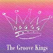 The Groove Kings by The Groove Kings