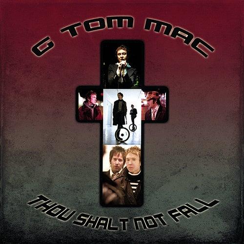 Thou Shalt Not Fall by G Tom Mac