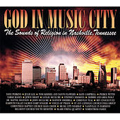 God in Music City: the Sounds of Religion in Nashville, Tennessee (2 Cd Compilation) by Various Artists