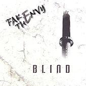 Blind by Fake The Envy