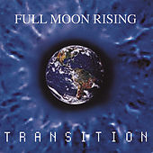 Transition by Full Moon Rising