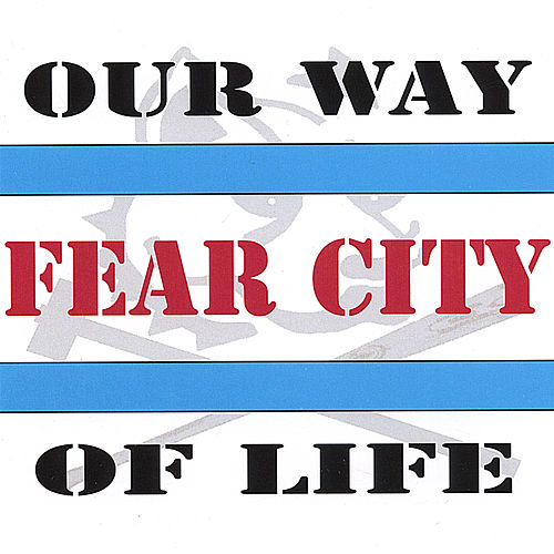 Our Way of Life by Fear City