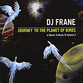 Journey to the Planet of Birds by DJ Frane