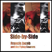 Side-By-Side by Francis Jacob