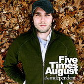 The Independent (Lp) van Five Times August