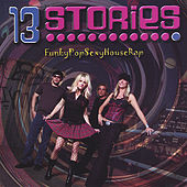 Funkypopsexyhouserap by 13 Stories