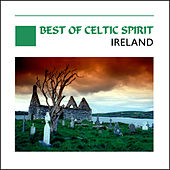 Best Of Celtic Spirit - Ireland by Various Artists