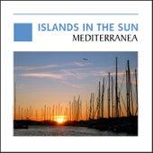 Islands In The Sun - Mediterranea von Various Artists