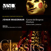 Wagenaar: Cyrano de Bergerac Overture by Milwaukee Symphony Orchestra