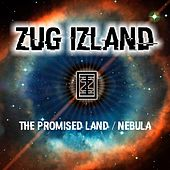 The Promised Land / Nebula by Zug Izland