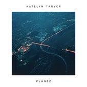 Planez von Katelyn Tarver