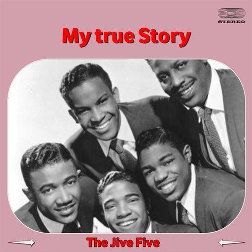 My True Story de The Jive Five