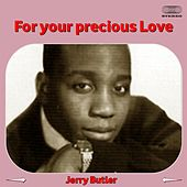 For Your Precious Love de Jerry Butler