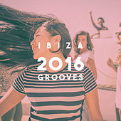 Ibiza 2016 Grooves by Various Artists