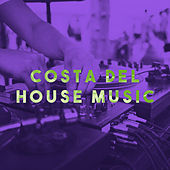 Costa Del House Music by Various Artists