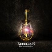 Rise Above the Fray von Rebellion