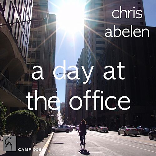 A Day at the Office by Chris Abelen