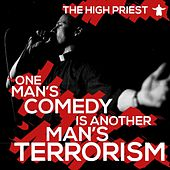 One Man's Comedy Is Another Man's Terrorism by High Priest