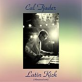 Latin Kick (Remastered 2016) by Cal Tjader